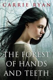 Book Cover: 'The Forest of Hands and Teeth ' by Ryan, Carrie