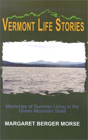 Image for Vermont Life Stories: Memories of Summer Living in the Green Mountain State