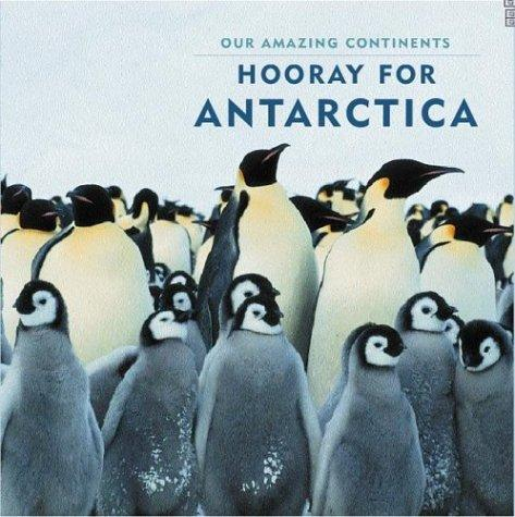 Download Hooray For Antarctica! (Our Amazing Continents)