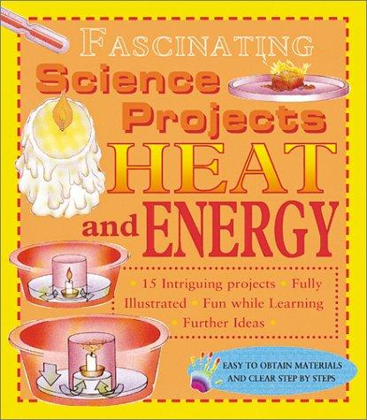 Download Heat And Energy (Fascinating Science Projects)