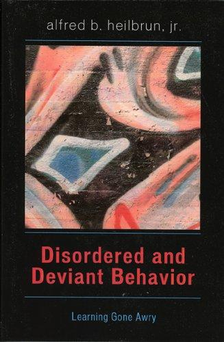 Disordered and Deviant Behavior