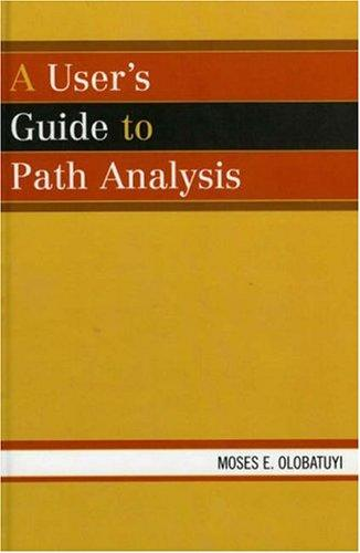 A User's Guide to Path Analysis