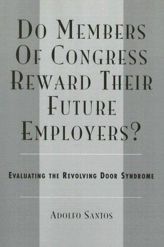 Do Members of Congress Reward Their Future Employers?