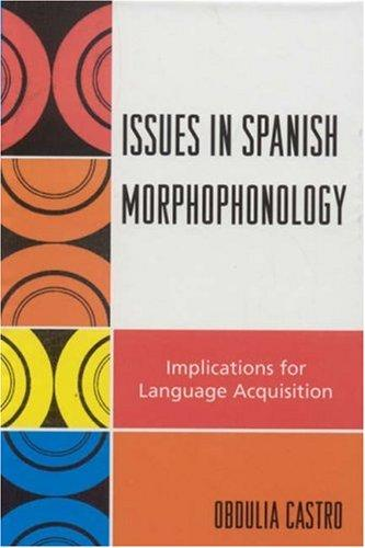 Issues in Spanish Morphophonology
