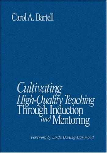 Download Cultivating High-Quality Teaching Through Induction and Mentoring