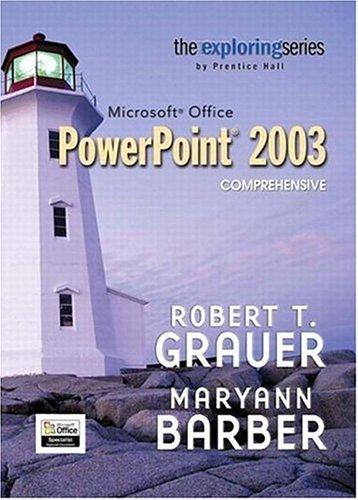Exploring Microsoft PowerPoint 2003 Comprehensive and Student Resource CD Package (Exploring Series) by Robert T. Grauer