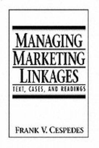 Managing Marketing Linkages