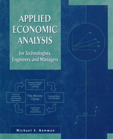 Applied economic analysis for technologists, engineers, and managers