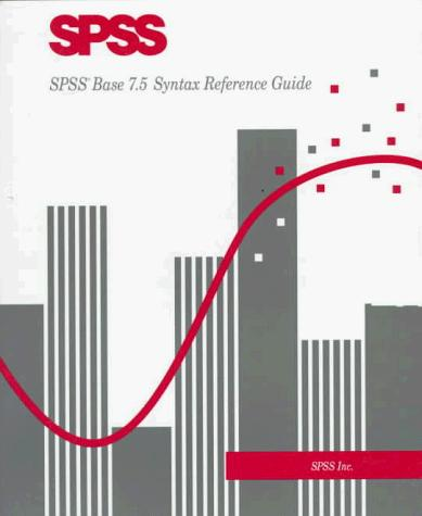 Spss Base 7.5 Syntax Reference Guide by Spss Inc.