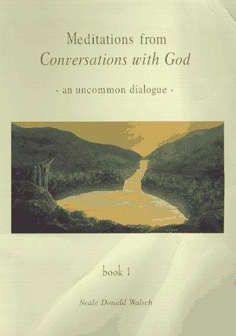 Meditations from Conversations with God.