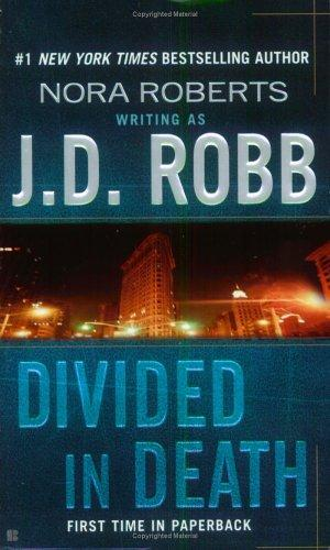 Divided in Death (In Death) by J. D. Robb
