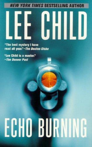 Echo Burning (Jack Reacher Novels)