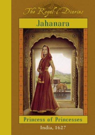 Jahanara, Princess of Princesses by Kathryn Lasky