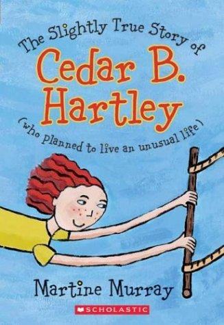 Download The slightly true story of Cedar B. Hartley, who planned to live an unusual life