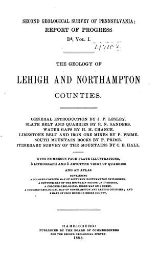 The geology of Lehigh and Northampton Counties by Geological Survey of Pennsylvania.