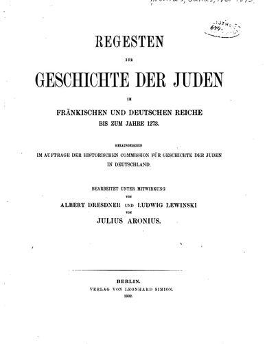 Download Regesten zur Geschichte der Juden im fränkischen und deutschen Reiche bis zum Jahre 1273.