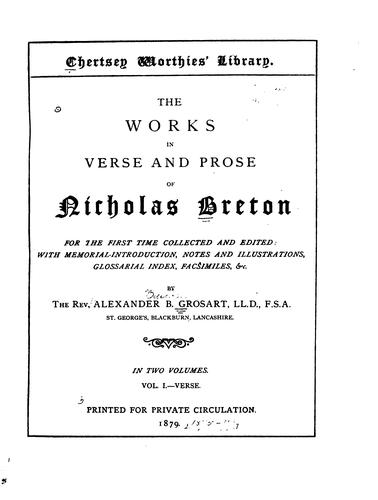 The works in verse and prose of Nicholas Breton.