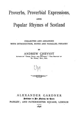 Download Proverbs, proverbial expressions, and popular rhymes of Scotland.