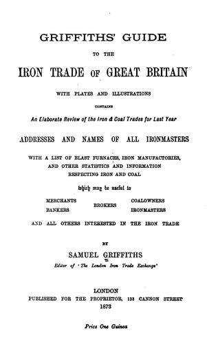 Download Griffiths' guide to the iron trade of Great Britain.