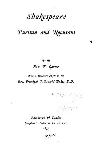 Shakespeare, Puritan and recusant by Thomas Carter