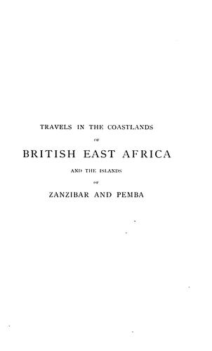 Download Travels in the coastlands of British East Africa and the islands of Zanzibar and Pemba