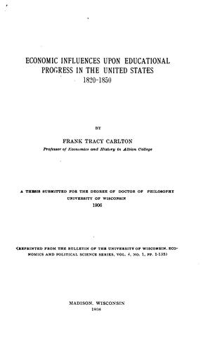 Download Economic influences upon educational progress in the United States, 1820-1850.