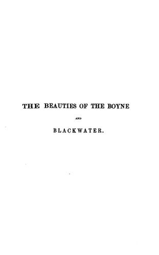 The beauties of the Boyne, and its tributary, the Blackwater by W. R. Wilde