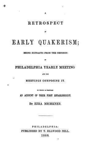 A Retrospect Of Early Quakerism by Ezra Michener