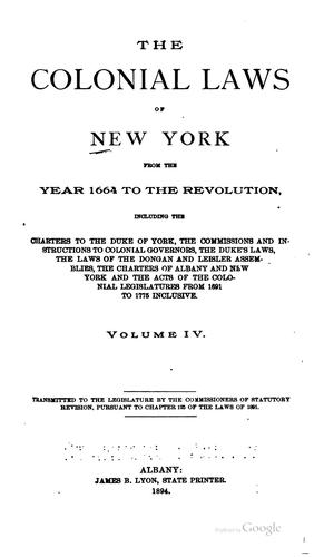 The colonial laws of New York from the year 1664 to the Revolution