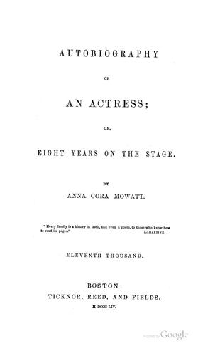 Download Autobiography of an actress; or, Eight years on the stage.