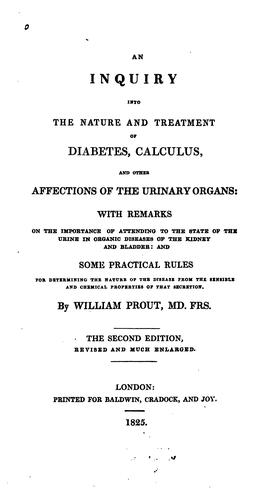 Download An inquiry into the nature and treatment of diabetes, calculus, and other affections of the urinary organs