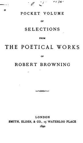 Pocket volume of selections from the poetical works of Robert Browning.