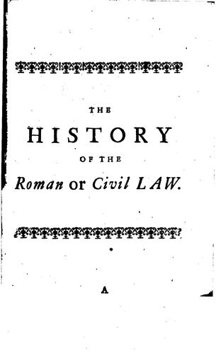 Download The history of the Roman or civil law.