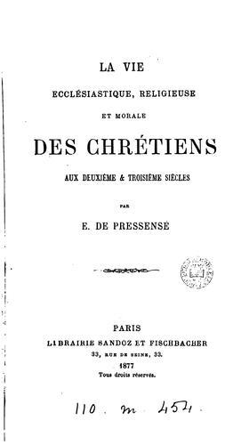 Histoire des trois premiers siècles de l'église chrétienne