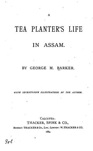 A tea planters̓ life in Assam.