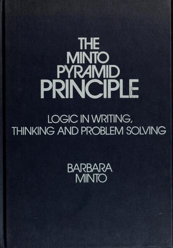 Thumbnail of The Minto Pyramid Principle: Logic in Writing, Thinking, & Problem Solving
