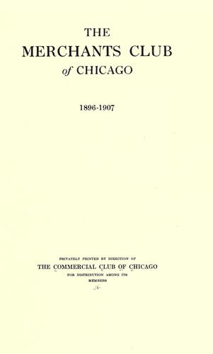 Download The Merchants club of Chicago, 1896-1907.