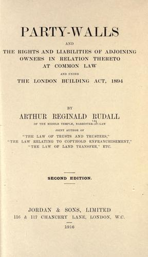 Download Party-walls and the rights and liabilities of adjoining owners in relation thereto at common law and under the London Building Act, 1894