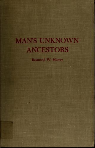 Man's unknown ancestors