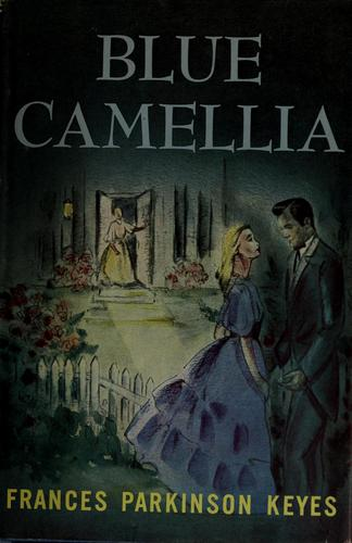 Blue Camellia by Frances Parkinson Keyes