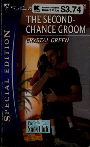 The Second-Chance Groom (Silhouette Special Edition) by Crystal Green