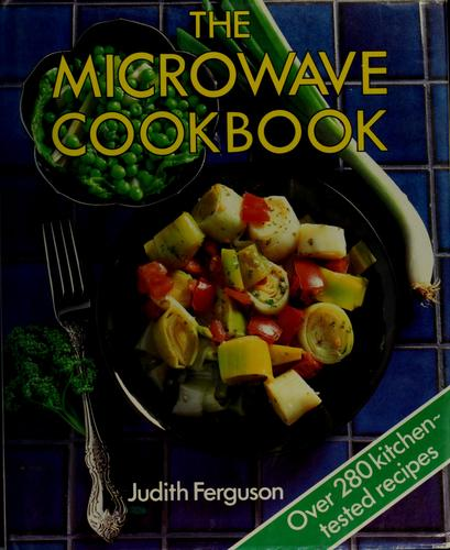 The microwave cookbook by Judith Ferguson
