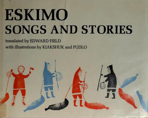 Eskimo songs and stories.