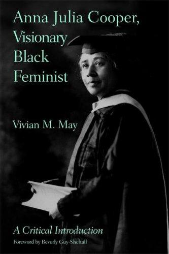 Anna Julia Cooper, Visionary Black Feminist