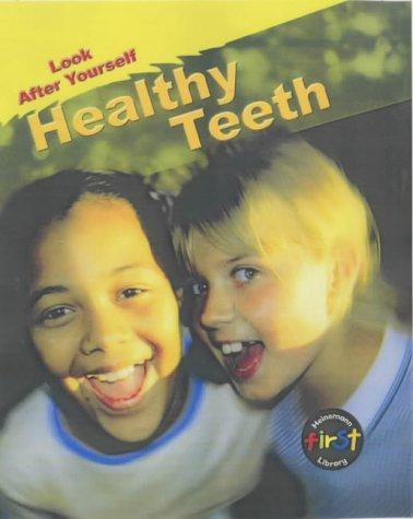 Healthy Teeth (Look After Yourself)