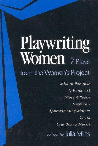 Playwriting Women by Julia Miles