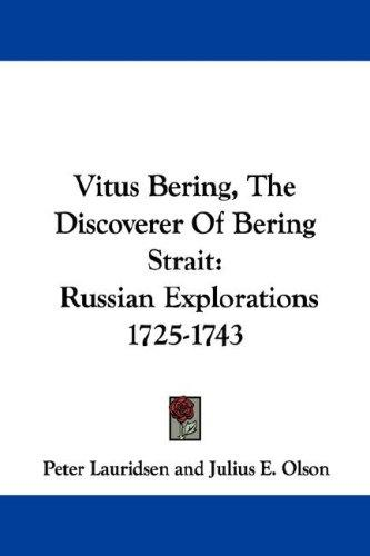 Download Vitus Bering, The Discoverer Of Bering Strait