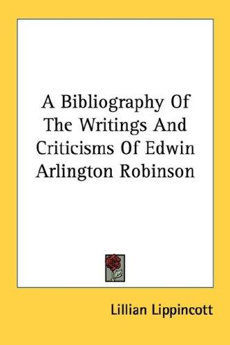 Download A Bibliography Of The Writings And Criticisms Of Edwin Arlington Robinson