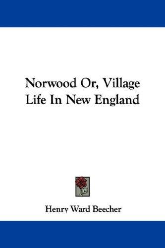Norwood Or, Village Life In New England