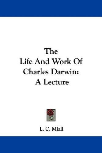 Download The Life And Work Of Charles Darwin